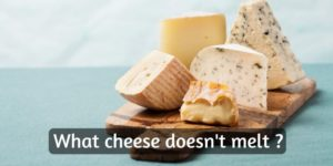 Cheese That Doesn't Melt – Why It Happens, And Examples