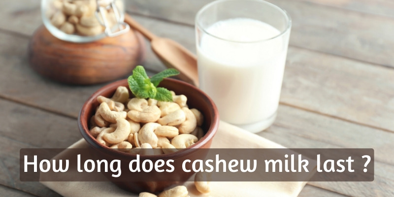 Read more about the article Looking To Know How Long Cashew Milk Lasts ? Better Check Your Fridge