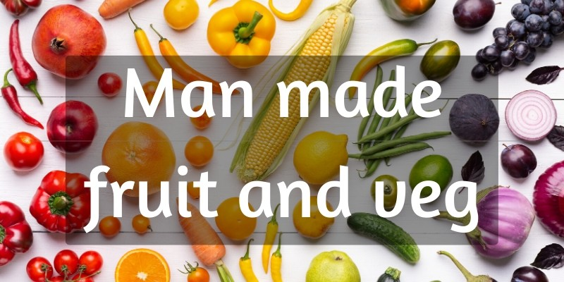 man made fruit veg