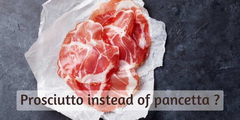 Read more about the article Can Prosciutto Be Substituted For Pancetta ? Know Your Kitchen Hacks