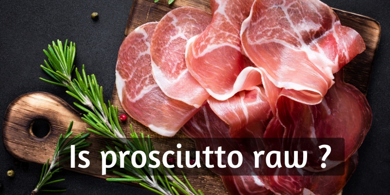 Read more about the article Is Prosciutto Raw ? What You Never Knew About The Italian Ham