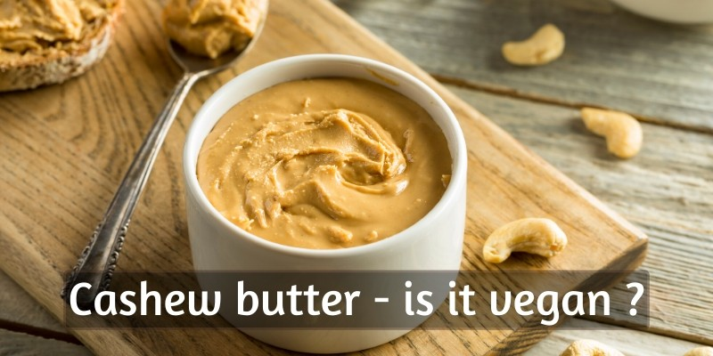 Read more about the article Is Cashew Butter Vegan ? Here's What's Actually In It