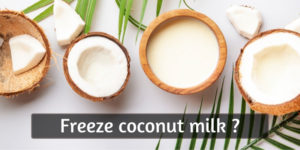 Read more about the article Can You Freeze Coconut Milk ? There's A Few Things You Should Know
