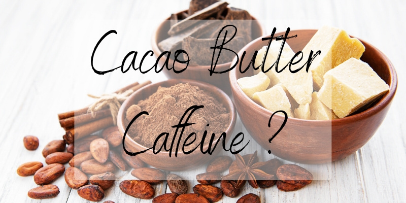 Read more about the article Why Cocoa Butter Has No Caffeine (+ A Few Useful Tips)
