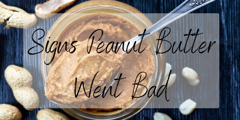Read more about the article How To Tell If Peanut Butter's Gone Bad (+ How To Store It Right)