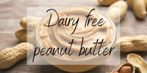 Read more about the article Is Peanut Butter Dairy Free ? Yes, And Here's How To Tell