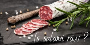 Read more about the article Is Salami Raw ? Here's What This Deli Meat Really Is