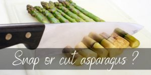 Read more about the article Should You Snap Asparagus Stalks ? Yes, If You Want To Throw Away Money