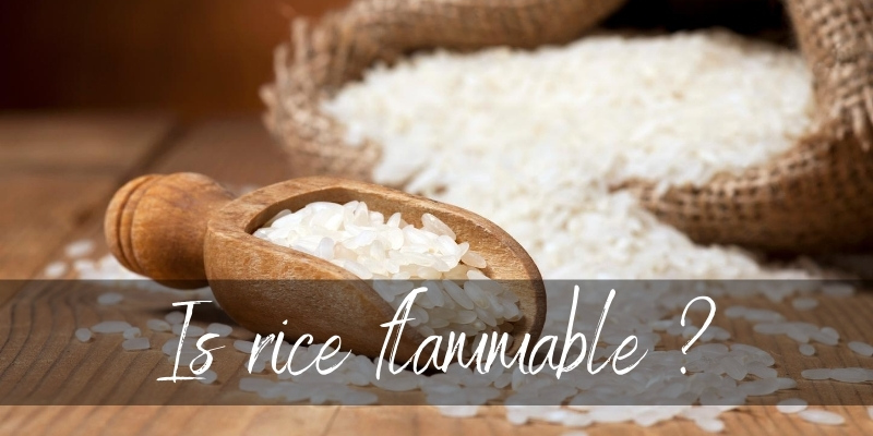 Read more about the article Is Rice Flammable ? Knowing This Could Save Your Life