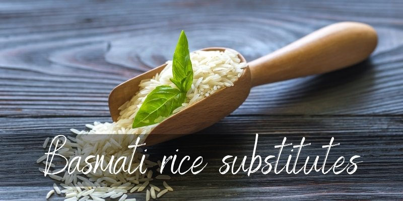 Read more about the article Best Basmati Rice Substitutes To Try Right Now