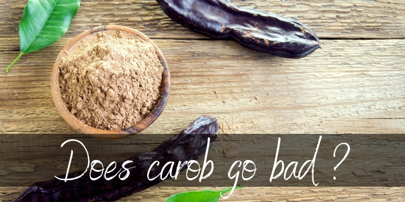 Does Carob Go Bad ? Here's How Long It Lasts