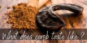Read more about the article What Does Carob Taste Like ? Here's How To Use It