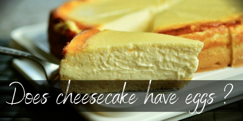 Read more about the article Does Cheesecake Have Eggs ? It Depends On What You're Making