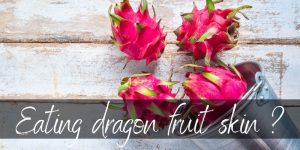 Read more about the article Can You Eat Dragon Fruit Skin ? Here's What We Found Out