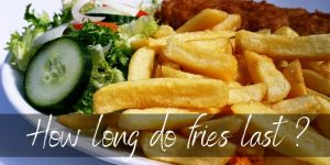 Read more about the article Here's How Long French Fries Last (All Scenarios)