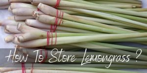 How To Store Lemongrass To Get Weeks And Weeks Of Flavor