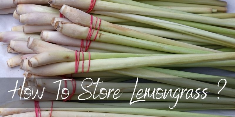 Read more about the article How To Store Lemongrass To Get Weeks And Weeks Of Flavor