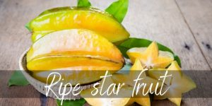 Read more about the article When Is Star Fruit Ripe ? Here's How To Pick The Ripest One