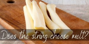 Does String Cheese Melt ? Here's What To Know