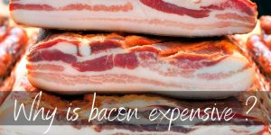 Read more about the article Why Is Bacon So Expensive ? Here's Why, And What We Can Do