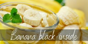 Read more about the article Are Bananas Black On The Inside Safe To Eat ? Here's The Answer