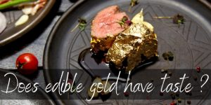 Read more about the article What Does Edible Gold Taste Like? The Answer Might Surprise You