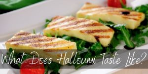 Read more about the article What Does Halloumi Taste Like ? Here's The Deliciousness