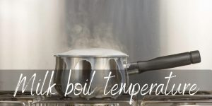Read more about the article Milk Boil Temperature – Here's Everything You Need To Know