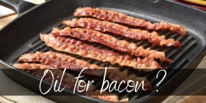 Do You Need Oil To Cook Bacon ? No, And Here's Why