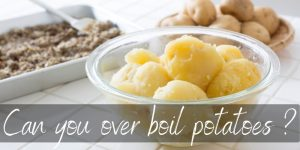 Can You Over Boil Potatoes ? Yes, And Here's What To Do With Them