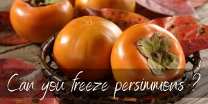 Can Persimmon Be Frozen? Yes, and Here's How to Do It!