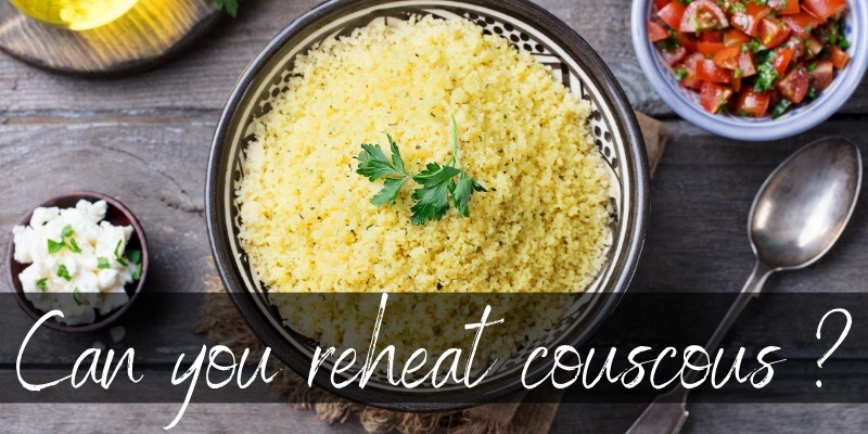 Read more about the article How To Reheat Couscous – General Tips And FAQ