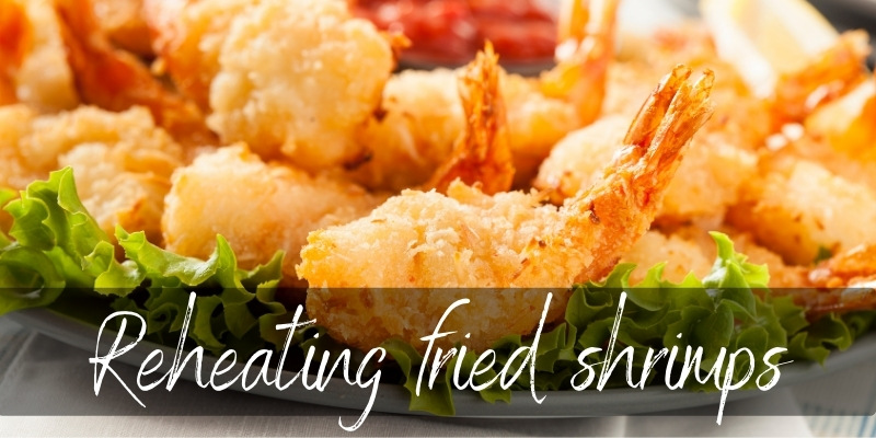 Read more about the article Can You Reheat Fried Shrimp? Everything You Need to Know!