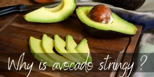 Read more about the article Why Does Avocado Have Strings ? Here's What We Found Out