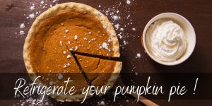 Read more about the article Does Pumpkin Pie Need To Be Refrigerated ? Yes, And Here's Why