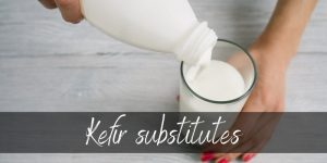 Read more about the article Best Kefir Substitutes To Try Today