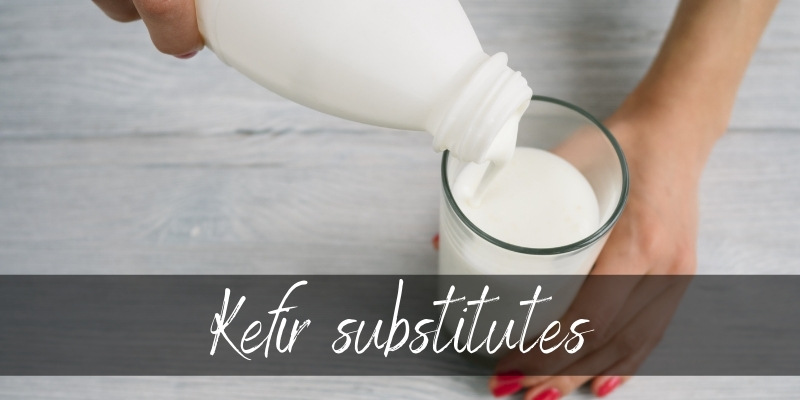 Best Kefir Substitutes To Try Today