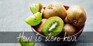 Read more about the article How To Store Kiwi To Make It Last Longer