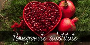 Read more about the article Pomegranate Substitute – 6 Ideas To Try In A Pinch
