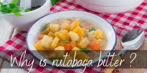 Read more about the article Why is My Rutabaga Bitter? Here's What We Know