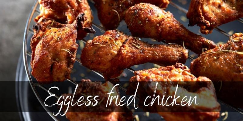 Read more about the article Substitute For Eggs In Fried Chicken – 5 Crispy Ideas, And More !