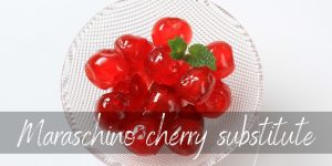 Read more about the article Maraschino Cherry Substitute – 4 Sweet, Flavorful Ideas