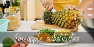 Read more about the article Pineapple Substitute – 5 Combinations To Try Next
