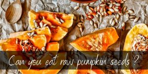 Can You Eat Raw Pumpkin Seeds ? Yes, Here's How