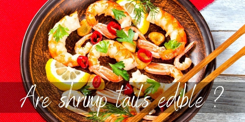 Read more about the article Are Shrimp Tails Edible ? It's Really Up To You