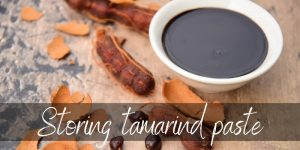 How To Store Tamarind Paste So It Lasts Longer