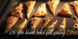 Read more about the article Do You Blind Bake Puff Pastry ? Here's What To Know
