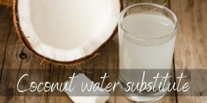 Coconut Water Substitute – 5 Ideas To Try Next