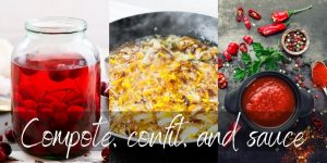 Read more about the article Compote VS Confit VS Sauce – Three Kitchen Staples