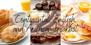 Read more about the article Continental VS American VS English Breakfast – Main Differences